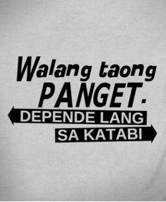Walang taong panget. Depende lang yan sa katabi. Hugot Lines Tagalog Funny, Tagalog Quotes Funny, Bisaya Quotes, Tagalog Quotes Hugot Funny, Tagalog Words, Pinoy Quotes, Patama Quotes, Short Quotes, Memes Pinoy