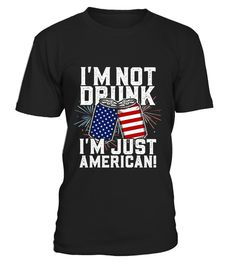 I'm Not Drunk I'm Just American