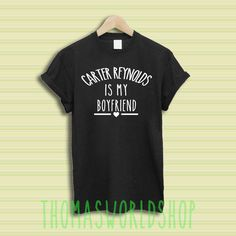 carter reynolds is my boyfriend shirt tshirt clothing magcon our second life o2l #Unbranded #BasicTee