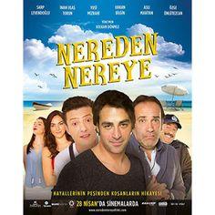 Film Gündemi: Nereden Nereye (2017) Yerli Komedi filmi 28 Nisan 2017 günü vizyona girdi.