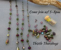Thistle Thursdays every Thursday night bring a project and bead among friends!#thistlethursday#thistlebeads#beadwork #beadingbuddies