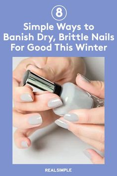 8 Simple and Easy Ways to Banish Dry, Brittle Nails for Good | For doable, helpful nail tips, we talked to the nail experts for the everyday dos and don'ts of nail care for healthier nails fast. Follow these simple daily nail care tips, and you'll have stronger, longer nails even in the coldest fall and winter weather. #realsimple #nailpolishideas #details #trend #easynailpolishart #beautyhacks #beautydiy Nail Care Routine, Nail Care Tips, Nail Tips, Crystal Nails, Clear Nails, Brittle Nails, Nail Growth, Nail Polish Art, Strong Nails