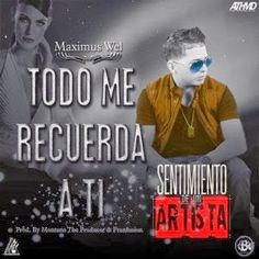NEW - MP3'S - VIDEOS: Maximus wel - Todo me recuerda a ti