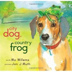 City Dog, Country Frog by Mo Willems - circular story, author and illustrator study, friendship, loss/grief