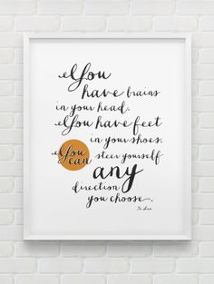 Hey, I found this really awesome Etsy listing at https://www.etsy.com/listing/180347615/dr-seuss-quote-print-instant-download