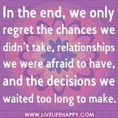 I want no regrets!| by deeplifequotes, via Flickr