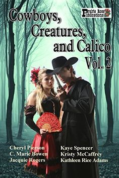 Cowboys, Creatures, and Calico Volume 2, http://www.amazon.com/dp/B00NVXNT5G/ref=cm_sw_r_pi_awdm_EG2kub02NMX2H