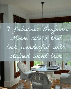 The Stained Wood Trim Stays! What Colors Will Work With It? - laurel home | many people want or need to keep their wood trim. Here are nine gorgeous Benjamin Moore Colors that look sensational with the stained wood trim
