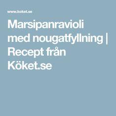 Marsipanravioli med nougatfyllning | Recept från Köket.se