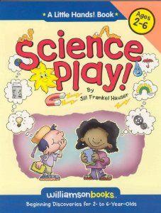 Science Play (Williamson Little Hands Series): Jill Frankel Hauser: 9780824967987: Amazon.com: Books
