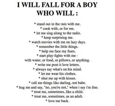 I will fall for a boy who will...............
