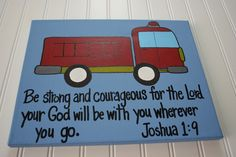 Strong and Courageous, Fire Truck Nursery 11x14 Wall Art,  Joshua 1:9, Baby Dedication, Christening, Baptism Gift. $46.99, via Etsy.