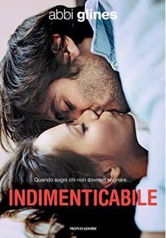 """Leggere Romanticamente e Fantasy: Recensione """"Indimenticabile"""" di Abbi Glines"""