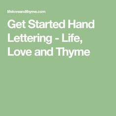 Get Started Hand Lettering - Life, Love and Thyme