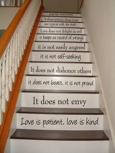 So many possibilities.    In university there was a stairwell in a 10 story building with a poem/story all the way up.  I never did read the whole thing, but it was fun. Stairs, Ideas, Home Decor, Homemade Home Decor, Ladder, Staircases, Stairway, Interior Design, Decoration Home