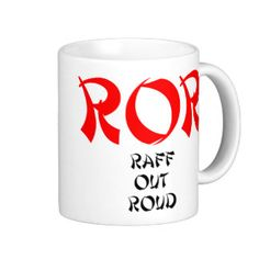ROR Raff Out Roud Lol Laugh Out Loud Classic White Coffee Mug