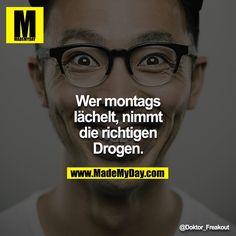#montag #day #hate #drogen #drugs #smiel #lachen #glücklich #hass #unhappy