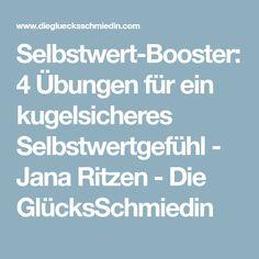 Selbstwert-Booster: 4 Übungen für ein kugelsicheres Selbstwertgefühl - Jana Ritzen - Die GlücksSchmiedin
