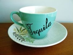Tequila teacup by trixiedelicious on Etsy, $28.00