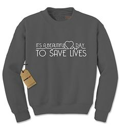 Expression Tees It's A Beautiful Day To Save Lives Crewneck Sweatshirt