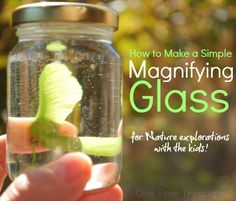 Find out how to make a magnifying glass with only a jar and water - and to see all the learning and fun it can lead to with your kids!