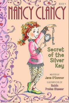 Browse Inside Fancy Nancy: Nancy Clancy, Secret of the Silver Key by Jane O'Connor, Illustrated by Robin Preiss Glasser