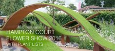 Hampton Court Flower Show 2016 Hampton Court Flower Show, Rhs Hampton Court, Garden Bridge, Gardens, Outdoor Structures, Contemporary, Flowers, Plants, Planting Flowers