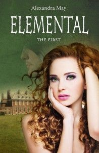 My favourite Young Adult book for 2011. Elemental: The First by Alexandra May - worth a read! New and original!