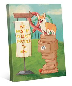 Look at this #zulilyfind! Corgi 'You Must Be This Tall' Canvas #zulilyfinds