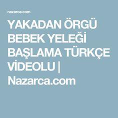YAKADAN ÖRGÜ BEBEK YELEĞİ BAŞLAMA TÜRKÇE VİDEOLU | Nazarca.com