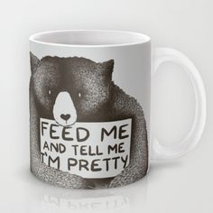 Feed Me And Tell Me I'm Pretty Bear Mug