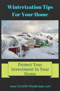 Learn about some great tips to keep your home safe for the winter and protect you investment in your home.