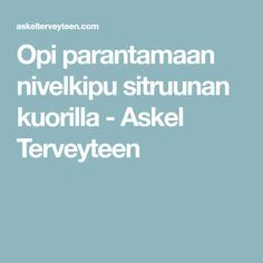 Opi parantamaan nivelkipu sitruunan kuorilla - Askel Terveyteen Opi, Gym Workouts, Projects To Try, Food And Drink, Health Fitness, Feelings, Workout Exercises, Fitness, Exercise Workouts
