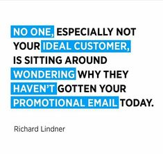 No one Especially not your ideal customer,Is sitting Around Wondering why they haven't gotten your promotional Email today. Digital Marketing Quotes, Digital Marketing Strategy, Digital Marketing Services, Content Marketing, Facebook Marketing, Online Marketing, Copywriting, Business Branding, App Development