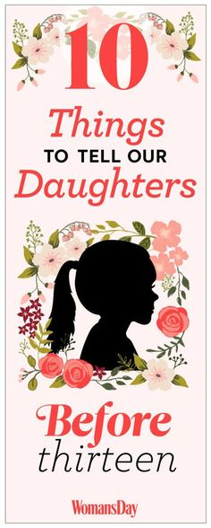 10 Things To Tell Your Daughter Before She Turns 13
