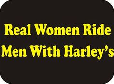 REAL WOMEN RIDE MEN WITH HARLEY'S Adult Humor Bike Sexy Biker Funny T-Shirt | eBay
