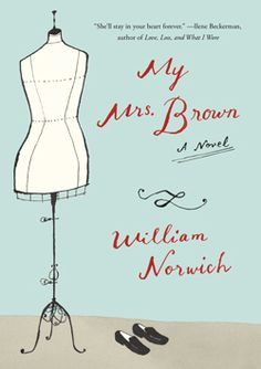 April 2016 Women's Fiction Best Bets  __________________________ My Mrs. Brown by William Norwich