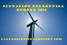 Las tres crisis: Situación energética global 2016