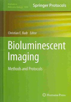 Bioluminescent Imaging: Methods and Protocols