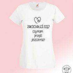 Koszulka damska z nadrukiem 'zakochałeś się czy mam przejść jeszcze raz?' T-shirt z napisem ddshirt
