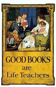 Good Books are Life Teachers ~ Books Quote