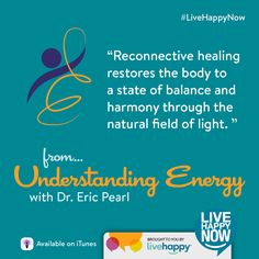 Live Happy Now | Dr. Eric Pearl - Understanding Energy
