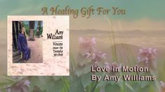 Love In Motion a Healing Chant by Amy Williams