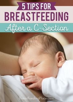 5 tips for breastfeeding after a c-section.