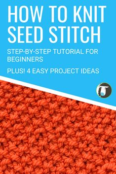How to Knit Seed Stitch: Step-by-Step Tutorial 4 EASY Projects You Can Knit with this Stitch! Diy Easy Knitting, Beginner Knitting Patterns, Knitting Help, Knitting Blogs, Knitting For Beginners, Knitting Stitches, Knitting Projects, Knitting Tutorials, Knitting Ideas