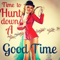 It's Friday… Time to hunt for a good time! ... Not hard to find... Gonna be a great weekend!!!