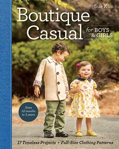 Boutique Casual for Boys & Girls by Sue Kim -- Leave it to expert seamstress Sue Kim to make sewing children's clothing approachable, creative, and above all, so much fun. Her delightful collection of 17 projects will appeal to sewists of all levels with its simple instructions, helpful step-by-step photographs, and full-size patterns. The garments coordinate to make outfits, and each pattern is given in 6 sizes (12 months, 18 months, 2, 3, 4, and 5).