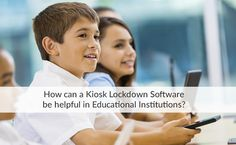 MobiLock Kiosk Lockdown software for educational institute. It provides you with better control and management features of the Android device, remotely.