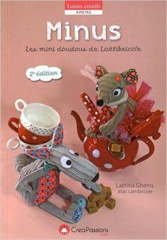 Amazon.fr - Minus ! : Les mini doudous envahissent l'atelier de Laëtibricole... - Laëtitia Gheno - Livres