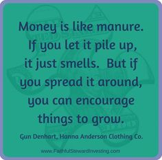 Money is useless when collected for its own sake. It's only useful when it is shared in productive ways.